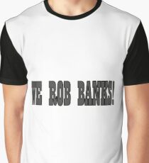 Bonnie and Clyde Movie Quotes Robbing The Bank Graphic T-Shirt