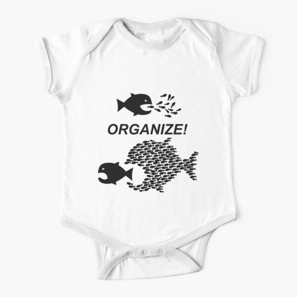 Organize! Citizens Unite! Activists Unite! Laborers Unite! .  Short Sleeve Baby One-Piece