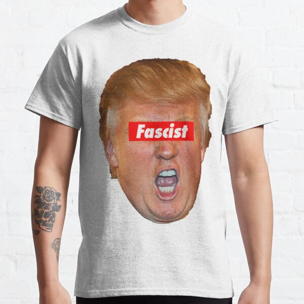 Trump Fascist Classic T-Shirt