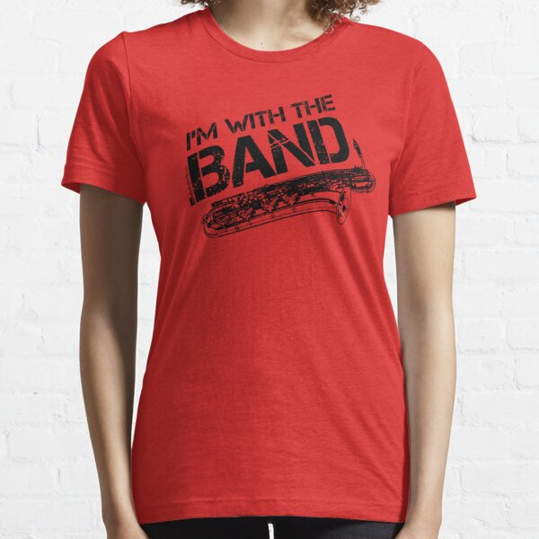 I'm With The Band - Baritone Saxophone (Black Lettering) Essential T-Shirt