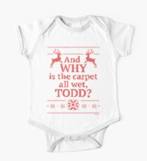 "Christmas Vacation ""And WHY is the carpet all wet, TODD?""- Red Ink Kids Clothes"