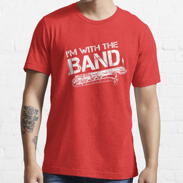 I'm With The Band - Baritone Saxophone (White Lettering) Essential T-Shirt