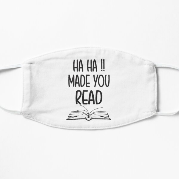 Ha Ha Made You Read, Funny Flat Mask