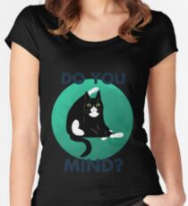 Do you mind? Women's Fitted Scoop T-Shirt