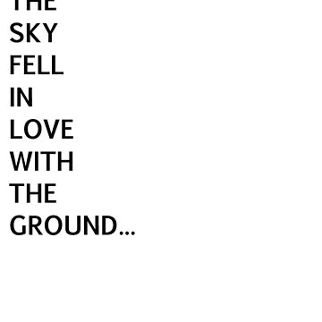 Sky met the ground by spaceheadalycia