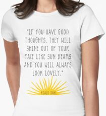 Good Thoughts- Roald Dahl Quote Women's Fitted T-Shirt