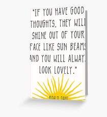 Good Thoughts- Roald Dahl Quote Greeting Card