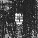this is a message from the future by titus toledo