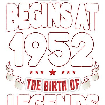 Life Begins At 64 - 1952 The Birth Of Legends T-Shirt by beatdesigns