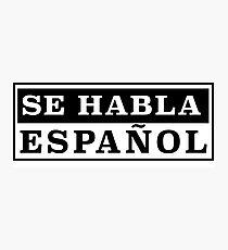 se habla espanol Photographic Print