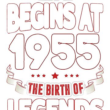 Life Begins At 61 1955 The Birth Of Legends T-Shirt by beatdesigns