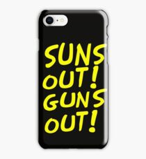 SUNS OUT! GUNS OUT! iPhone Case/Skin