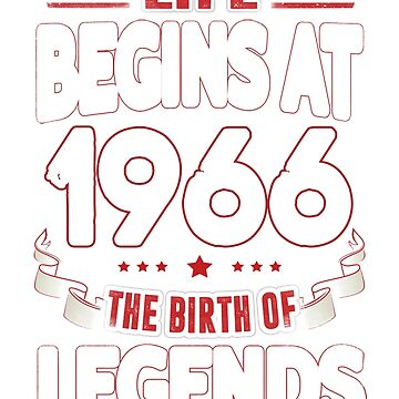 Life Begins At 50 1966 The Birth Of Legends T-Shirt by beatdesigns