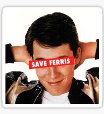 Save Ferris - Ferris Bueller Sticker