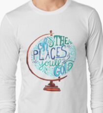 Oh The Places You'll Go - Vintage Typography Globe Long Sleeve T-Shirt