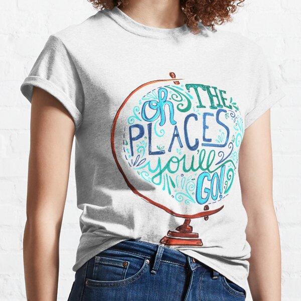 Oh, die Orte, an die du gehen wirst - Vintage Typography Globe Classic T-Shirt