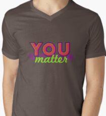 You Matter (on dark) Men's V-Neck T-Shirt