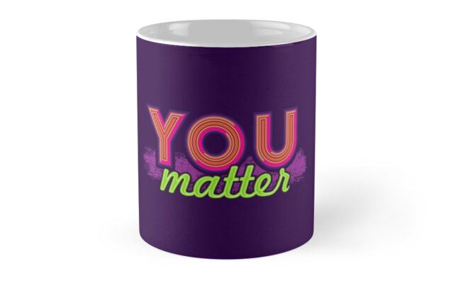 You Matter (on dark) by DamnAssFunny