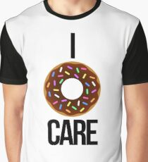 I 'donut' care Graphic T-Shirt