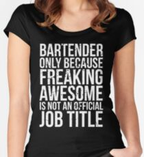 Bartender - Only Because Freaking Awesome is Not a Job Title Women's Fitted Scoop T-Shirt