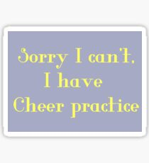 Sorry I can't, I have cheer practice Sticker