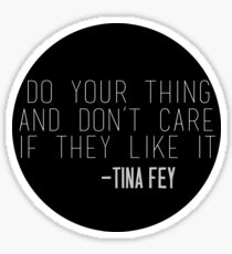 Tina Fey Quote Sticker