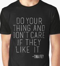 Tina Fey Quote Graphic T-Shirt
