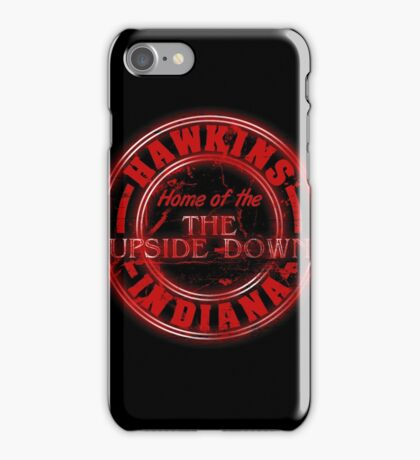 Hawkins - Home of the Upside Down. iPhone Case/Skin