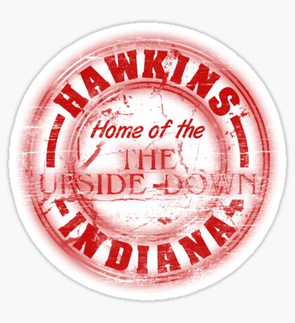 Hawkins - Home of the Upside Down. Sticker