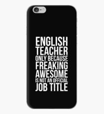 English Teacher, Only Because Freaking Awesome Is Not An Official Job Title iPhone Case