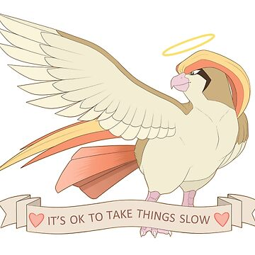 It's OK To Take Things Slow by GoldieClaws