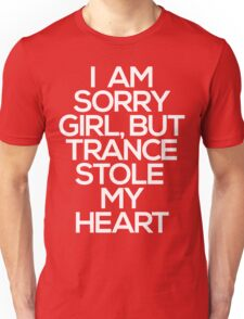 I Am Sorry Girl, But Trance Stole My Heart T-Shirt