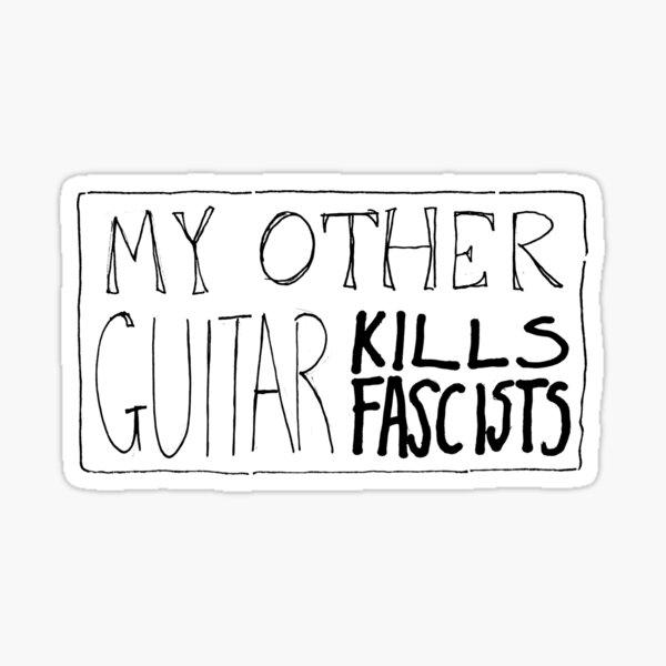 My Other Guitar kills fascists  Sticker