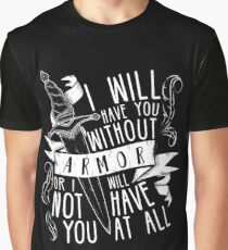 I Will Have You Without Armour | Six of Crows Graphic T-Shirt