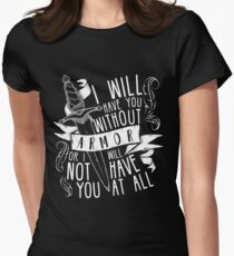 I Will Have You Without Armour | Six of Crows T-Shirt