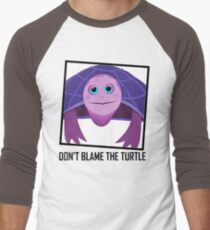 DON'T BLAME THE TURTLE T-Shirt