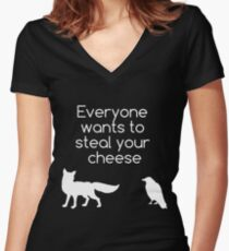 Everyone Wants To Steal Your Cheese Women's Fitted V-Neck T-Shirt