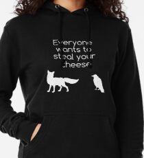 Everyone Wants To Steal Your Cheese Lightweight Hoodie