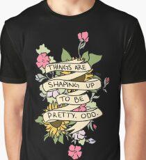 """""""Die Dinge gestalten sich hübsch zu sein. Seltsam."""" Grafik T-Shirt"""