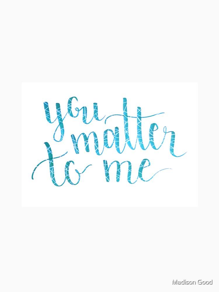 du bist mir wichtig