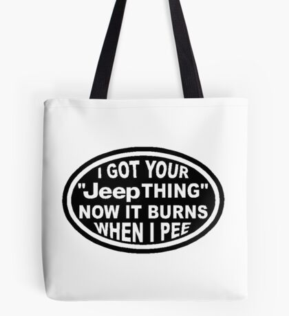 I got your Jeep thing Tote Bag