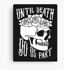 Until Death Canvas Print