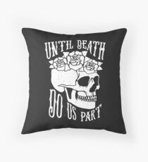 Until Death Throw Pillow