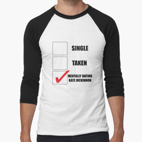 Metally Dating Kate McKinnon Baseball ¾ Sleeve T-Shirt