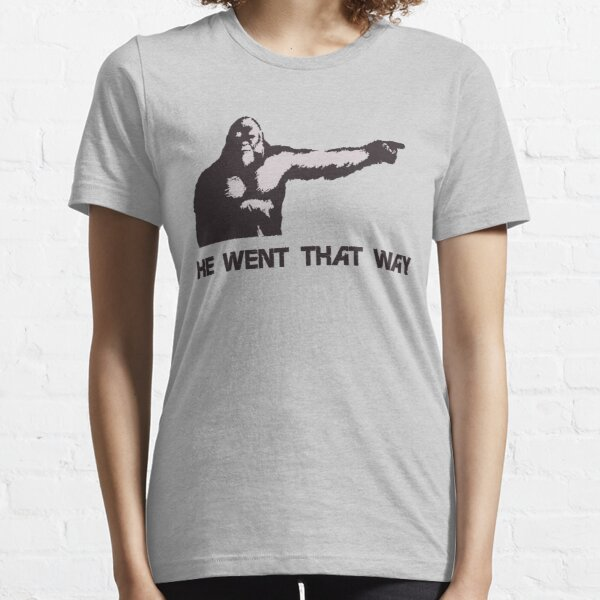 He Went That Way Essential T-Shirt