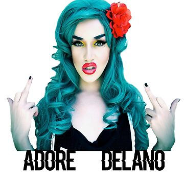 Adore Delano  by STILLBIRTH