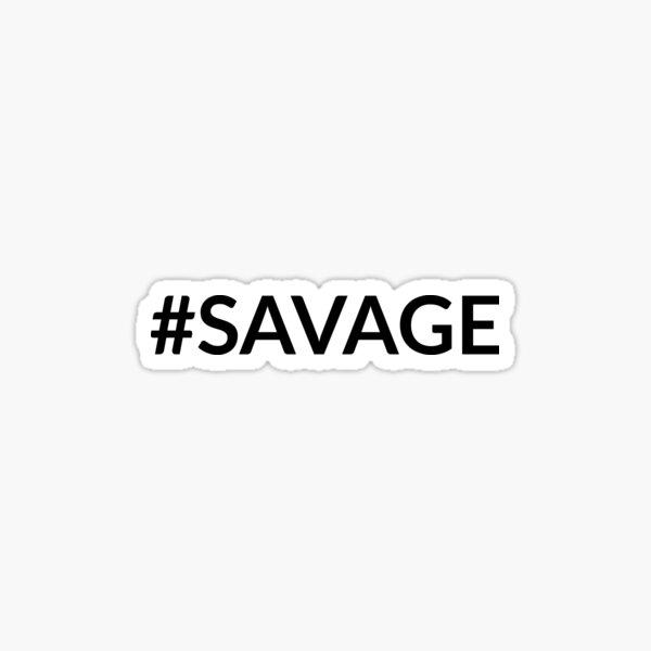 #SAVAGE Sticker