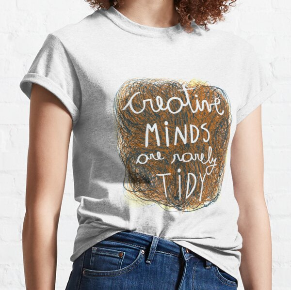 Creative minds quote illustration Classic T-Shirt