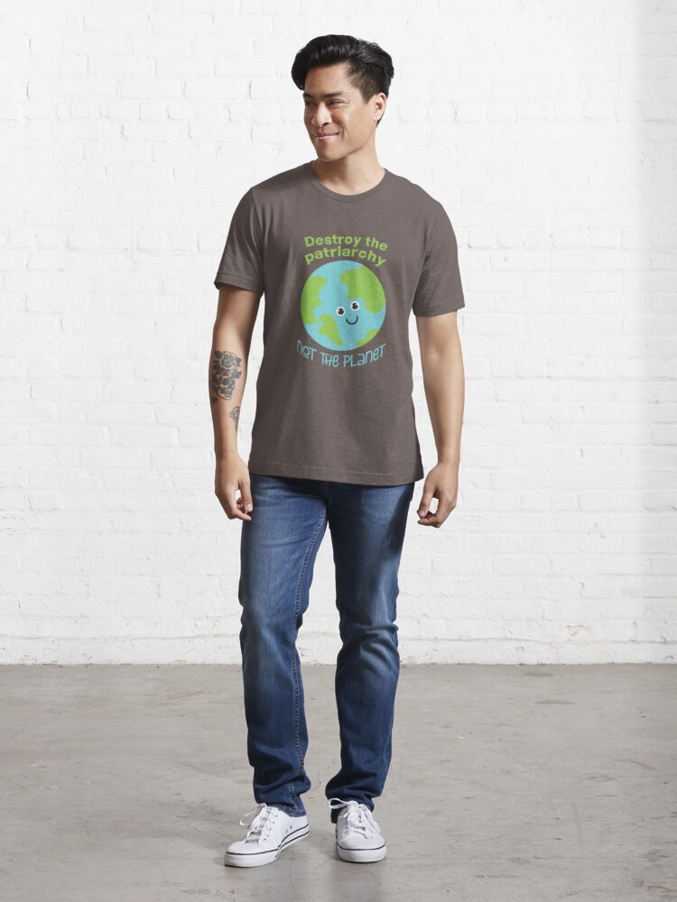 Alternate view of Destroy the patriarchy - not the planet  Essential T-Shirt