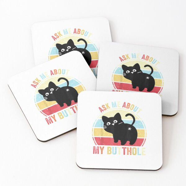 Ask Me About My Butthole Funny Cat Butt Coasters (Set of 4)